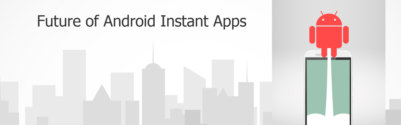 future of Android Instant Apps