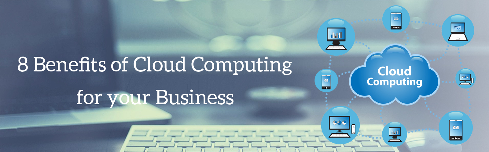 8 Benefits of cloud computing