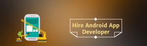 Hire Android App Developer India - Mobile App Development India