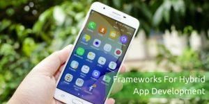 Frameworks For Hybrid App Development