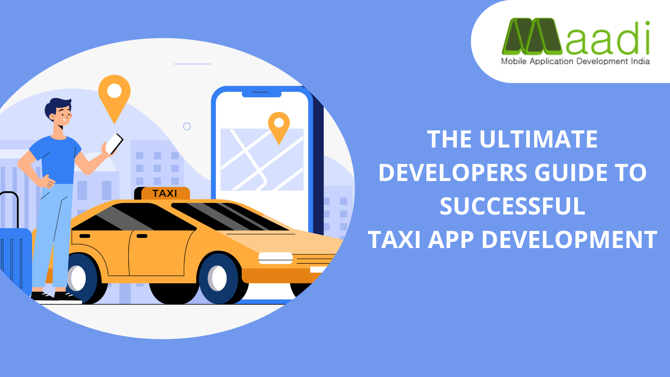 The Ultimate Developers Guide to Successful Taxi App Development