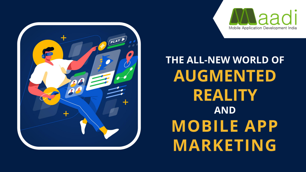 The All-New World of Augmented Reality and Mobile App Marketing